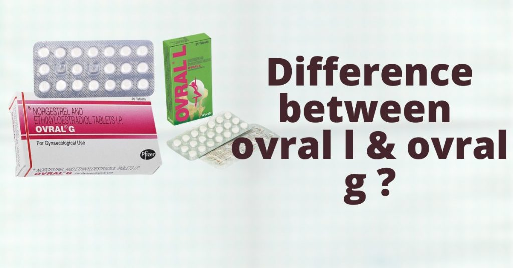 Difference between ovral l and ovral g ?